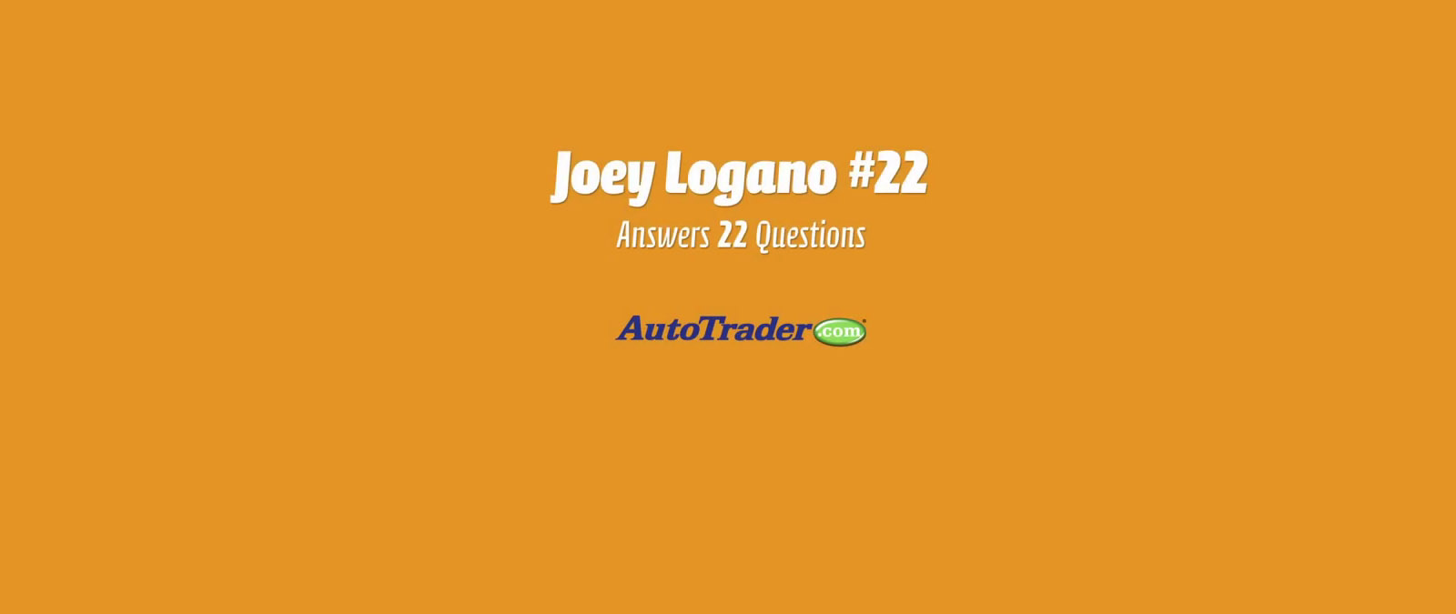Joey Logano Answers 22 Questions